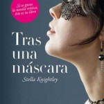 Leer Tras una mascara (Mujeres ocultas 1) – Stella Knightle (Online)