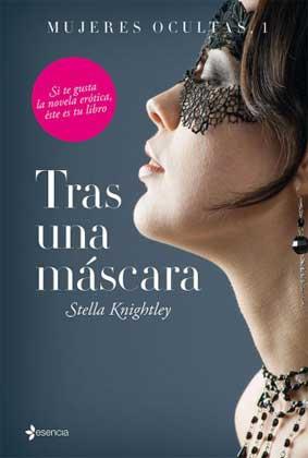Tras una mascara (Mujeres ocultas 1) - Stella Knightle