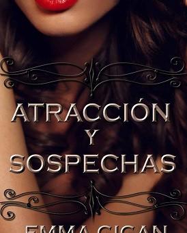 Leer Atracción y sospechas - Emma Gigan (Online)