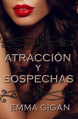 Atracción y sospechas - Emma Gigan