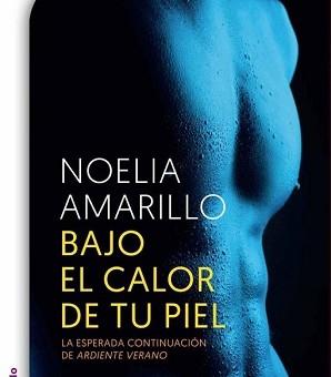Leer Bajo el calor de tu piel - Noelia Amarillo (Online)