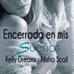 Leer Encerrada en mis sueños – Kelly Dreams, Nisha Scail (Online)