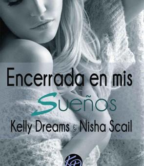 Leer Encerrada en mis sueños - Kelly Dreams, Nisha Scail (Online)