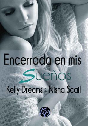 Encerrada en mis sueños - Kelly Dreams, Nisha Scail