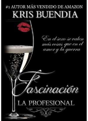 Fascinación (La Profesional 2) - Kris Buendia
