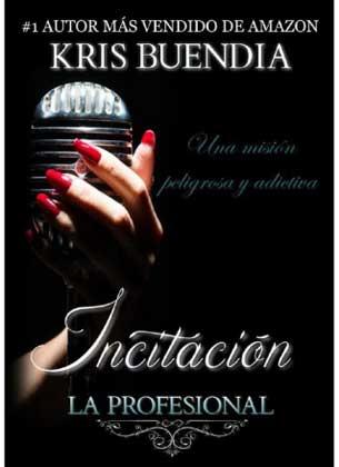 Incitación ( La Profesional 1) - Kris Buendia