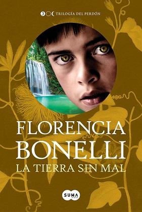 La tierra sin mal (Trilogía del perdón 3) - Florencia Bonelli