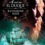 Leer Me casé con el duque – Katharine Ashe (Online)