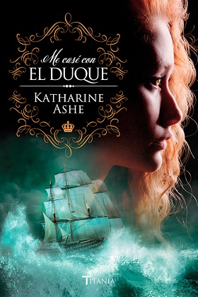 Me casé con el duque - Katharine Ashe