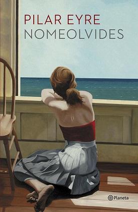 Nomeolvides - Pilar Eyre
