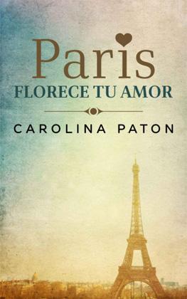 París florece tu amor - Carolina Paton