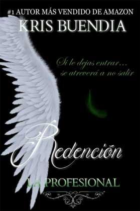 Redención ( La Profesional 3) - Kris Buendia