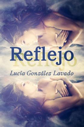 Reflejo - Lucia Gonzalez Lavado