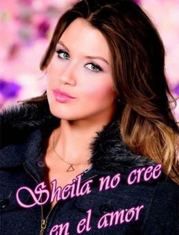 Leer Sheila no cree en el amor - Carolina Ortigosa (Online)
