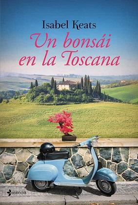 Un bonsai en la Toscana - Isabel Keats