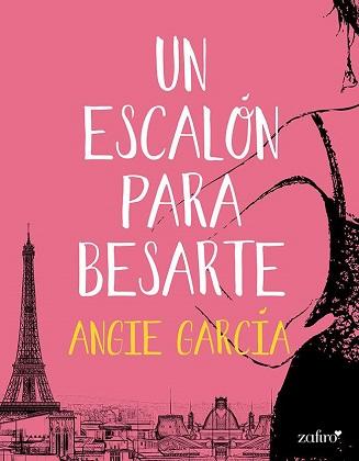 Un escalón para besarte - Angie Garcia Lopez