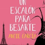 Leer Un escalón para besarte – Angie Garcia Lopez (Online)
