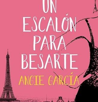 Leer Un escalón para besarte - Angie Garcia Lopez (Online)