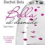 Leer Bella al desnudo – Rachel Bels (Online)