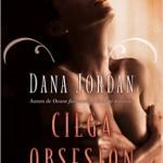 Leer Ciega obsesión – Dana Jordan (Online)