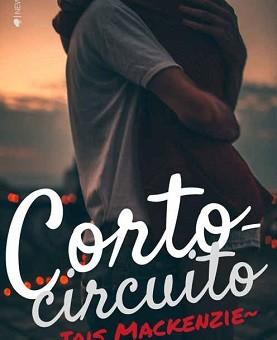 Leer Cortocircuito - Iris Mackenzie (Online)