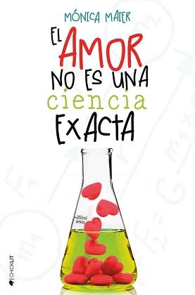 El amor no es una ciencia exacta - Mónica Maier
