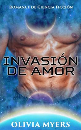 Invasión de Amor - Olivia Myers