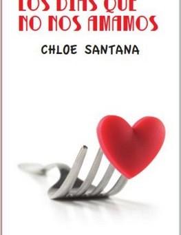 Los días que no nos amamos - Chloe Santana