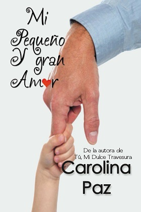 Mi pequeño y gran amor - Carolina Paz