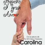 Leer Mi pequeño y gran amor – Carolina Paz (Online)