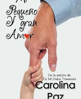 Leer Mi pequeño y gran amor - Carolina Paz (Online)