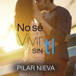 Leer No sé vivir sin ti – Pilar Niebla (Online)
