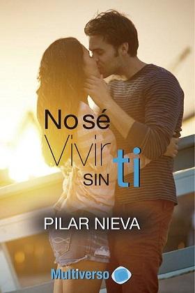 No sé vivir sin ti - Pilar Niebla