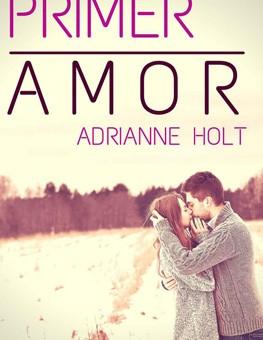 Leer Primer amor - Adrianne Holt (Online)