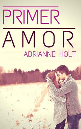 Primer amor - Adrianne Holt