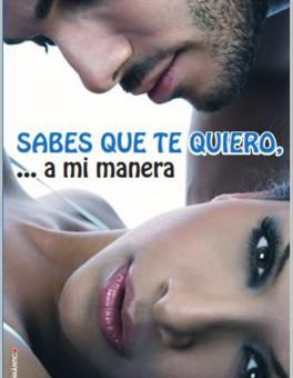 Leer Sabes que te quiero... a mi manera - Iris T. Hernandez (Online)