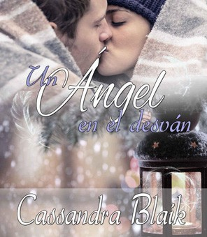 Leer Un ángel en el desván - Cassandra Blaik (Online)