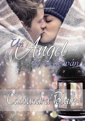 Un ángel en el desván - Cassandra Blaik
