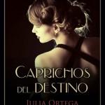 Leer Caprichos del destino – Julia Ortega (Online)