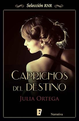 Caprichos del destino - Julia Ortega