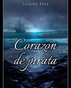 Leer Corazón de pirata - Sandra Bree (Online)