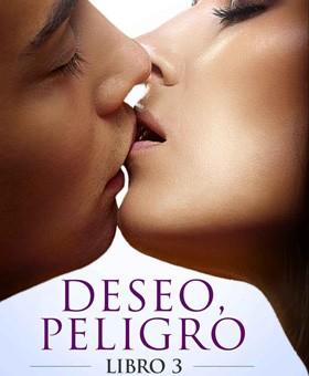 Leer Deseo, peligro (Libro 3) - Robyn Hill (Online)