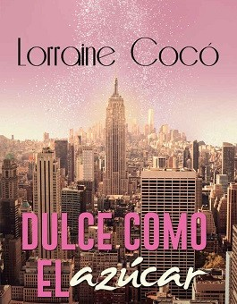 Leer Dulce como el azucar - Lorraine Cocó (Online)