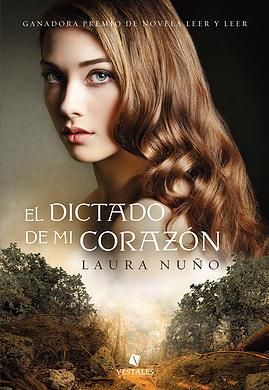 El dictado de mi corazón - Laura Nuño