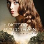Leer El dictado de mi corazón – Laura Nuño (Online)