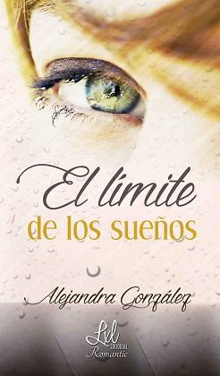 El límite de los sueños - Alejandra González