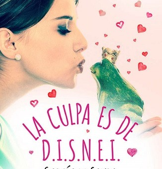Leer La culpa es de D.I.S.N.E.I - García De Saura (Online)