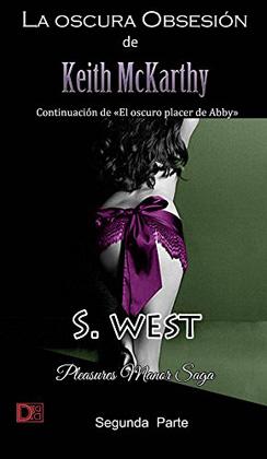 La oscura obsesión de Keith McKarthy (Libro 2) - Sophie West