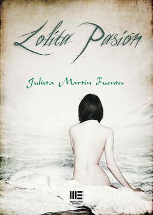 Lolita pasión - Julieta Martín Fuentes