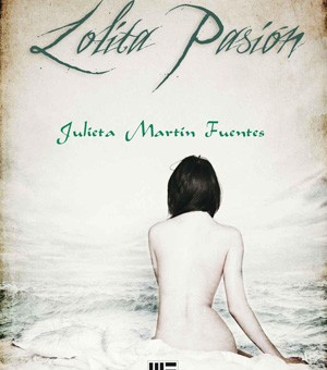 Leer Lolita pasión - Julieta Martín Fuentes (Online)